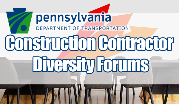 Fall PennDOT Regional Construction Contractor Diversity Forums