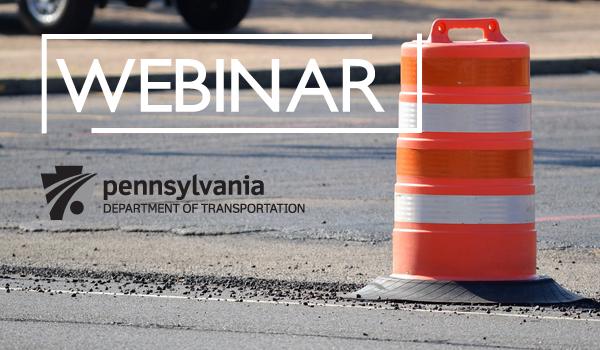 Industry Webinar:  PennDOT's New Work Zone Traffic Control Training Program