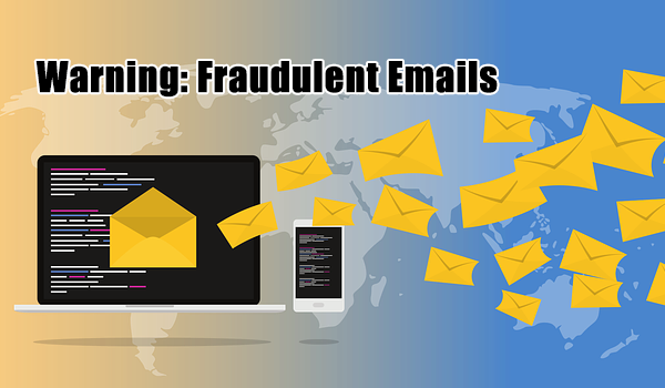 Warning: Fraudulent Emails