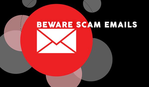 Beware Scam Emails