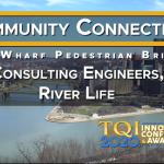 2020 TQI Community Connection & Enhancement Award: Mon Wharf Pedestrian Bridge